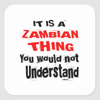 IT IS ZAMBIAN THING DESIGNS SQUARE STICKER