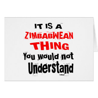 IT IS ZIMBABWEAN THING DESIGNS CARD