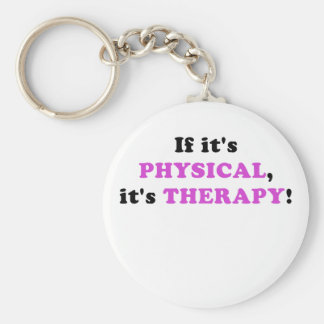 It its Physical its Therapy Basic Round Button Keychain