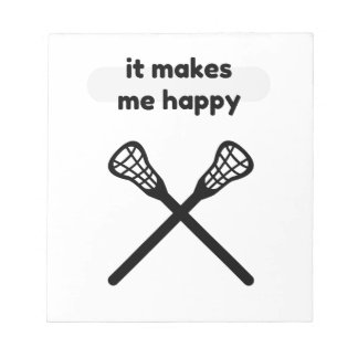 It Makes Makes Me Happy-Lacrosse Notepad