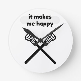 It Makes Makes Me Happy-Lacrosse Round Clock