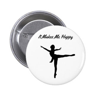 It Makes Me Happy 2 Inch Round Button