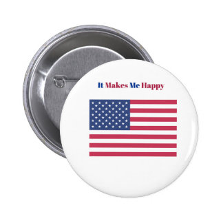 It Makes Me happy- American flag 2 Inch Round Button