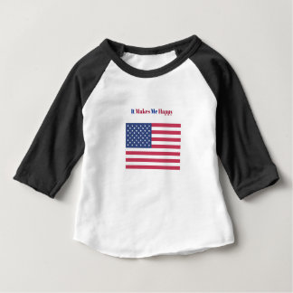 It Makes Me happy- American flag Baby T-Shirt
