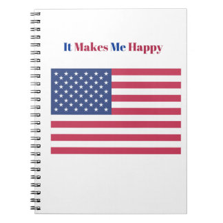 It Makes Me happy- American flag Notebooks