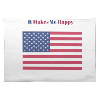 It Makes Me happy- American flag Placemat