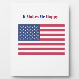 It Makes Me happy- American flag Plaque