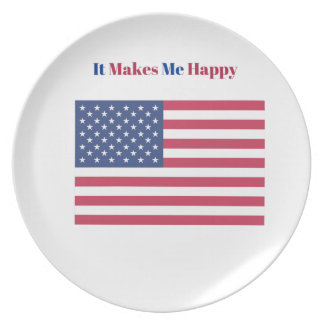 It Makes Me happy- American flag Plate