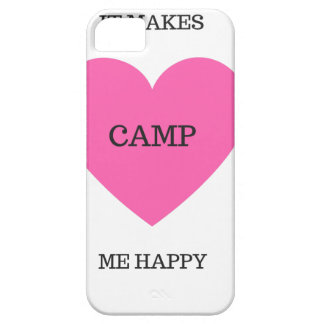 It Makes Me Happy- Camp Case For The iPhone 5