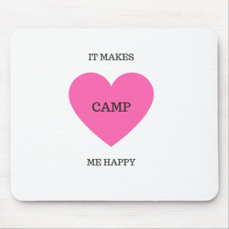 It Makes Me Happy- Camp Mouse Pad