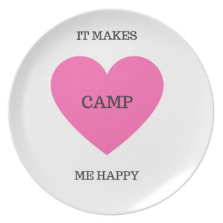 It Makes Me Happy- Camp Plate