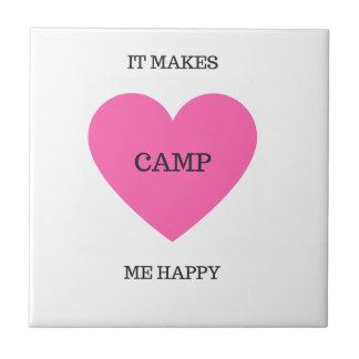 It Makes Me Happy- Camp Tile