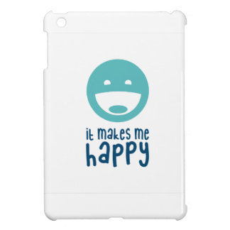 It Makes Me Happy Cover For The iPad Mini