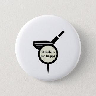 It Makes Me Happy-Golf Mug 2 Inch Round Button