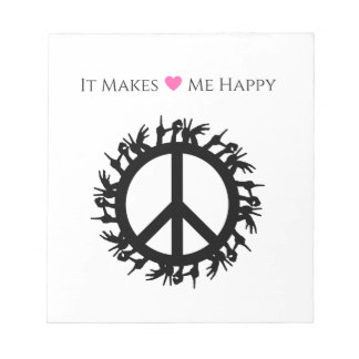 It Makes Me Happy-Peace Notepad