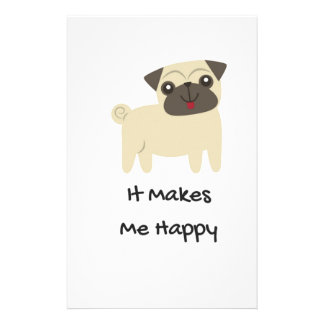 It Makes Me Happy- Pug Stationery
