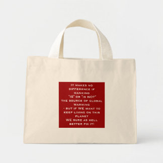 "It makes no difference if mankind ""IS"" or ""is N... Mini Tote Bag"