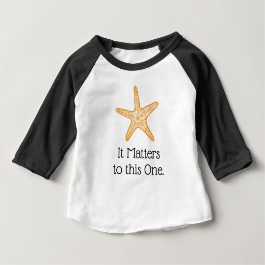 It Matters to This One Starfish Baby T-Shirt