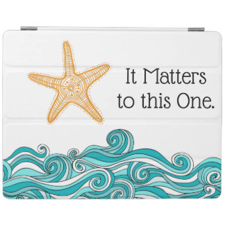 It Matters to This One Starfish iPad Cover