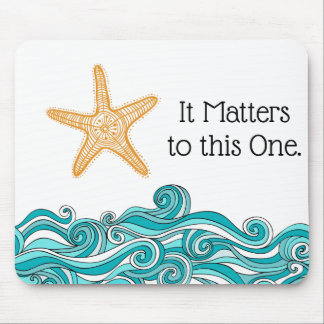 It Matters to This One Starfish Mouse Pad