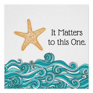 It Matters to This One Starfish Poster