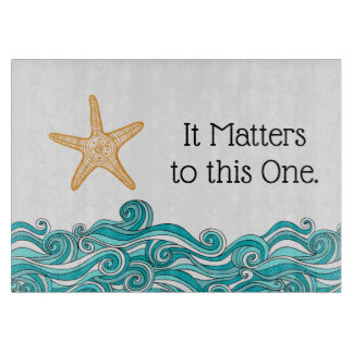 It Matters to This One Starfish Story Cutting Board
