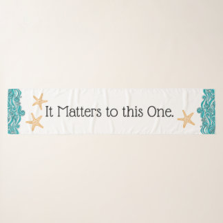 It Matters to This One Starfish Story Scarf
