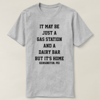 It may be just a gas station and a  dairy bar... T-Shirt
