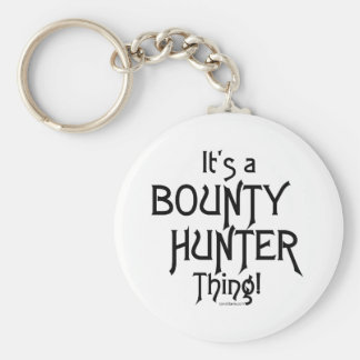 It s a Bounty Hunter Thing Keychains