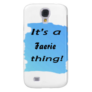 It s a faerie thing galaxy s4 cover