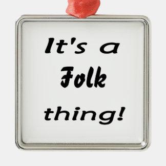It s a Folk thing Christmas Ornament