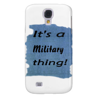 It s a military thing galaxy s4 cover