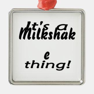 It s a milkshake thing christmas tree ornaments
