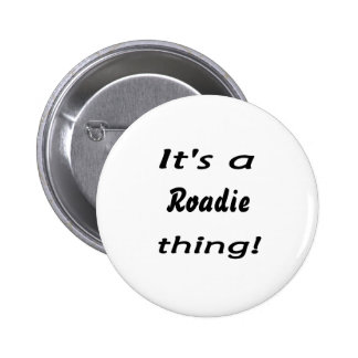 It s a roadie thing button