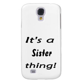 It s a sister thing galaxy s4 cover