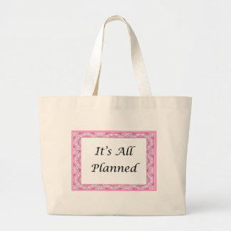 It s All Planned Tote Bags