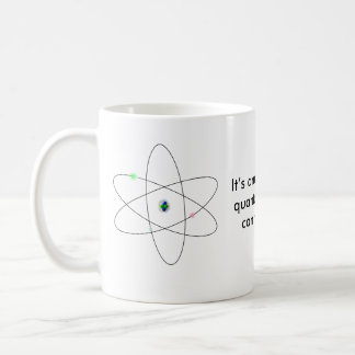 It's amazing what quantum physics can manifest . coffee mug