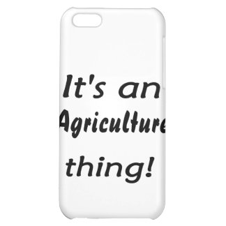 It s an Agriculture thing iPhone 5C Cases