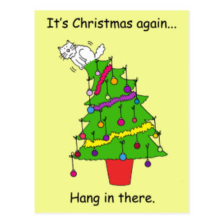 It s Christmas again hang in there Post Card