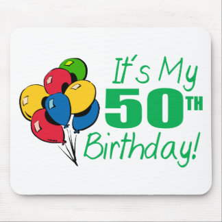 It s My 50th Birthday Balloons Mouse Mat