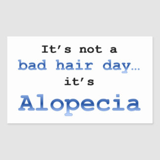 It's not a bad hair day… it's  Alopecia Sticker