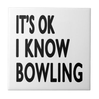 It s OK I Know Bowling Dance Tile