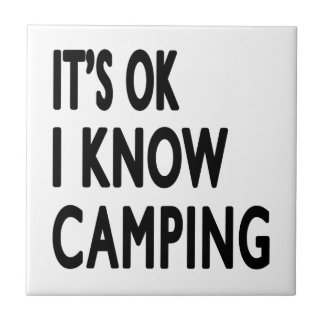It s OK I Know Camping Dance Tiles