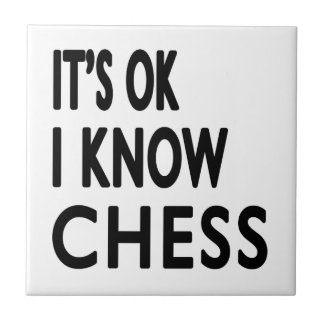It s OK I Know Chess Dance Tile