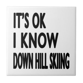 It s OK I Know Down Hill Skiing Dance Tile