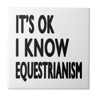 It s OK I Know Equestrianism Dance Tiles