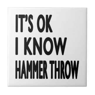 It s OK I Know Hammer throw Dance Tiles