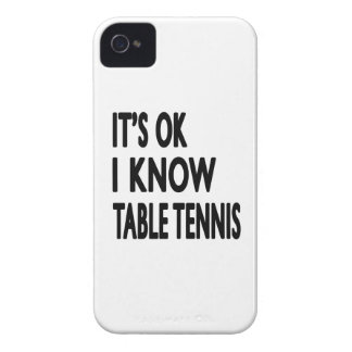 It s OK I Know Table Tennis Case-Mate iPhone 4 Cases