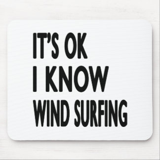 It s OK I Know Wind Surfing Mouse Pads