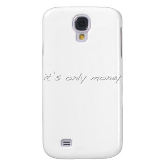 It s Only Money Samsung Galaxy S4 Cover